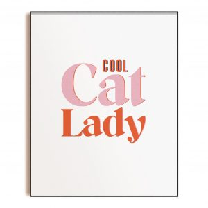 Cool Cat Lady - Art Print