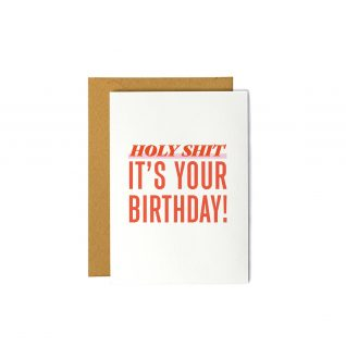 Holy Shit It's Your Birthday - Greeting Card