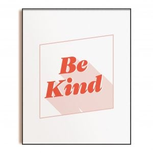 Be Kind - Art Print