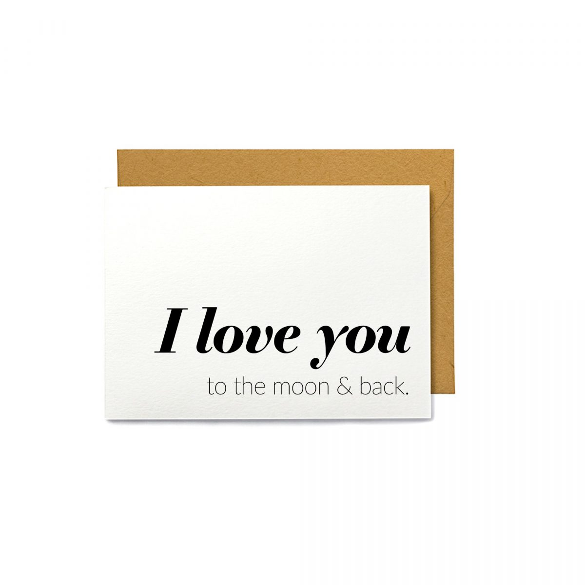I Love You to the Moon and Back - Greeting Card