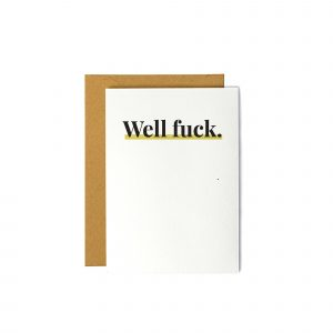 Well Fuck - Sympathy Greeting Card